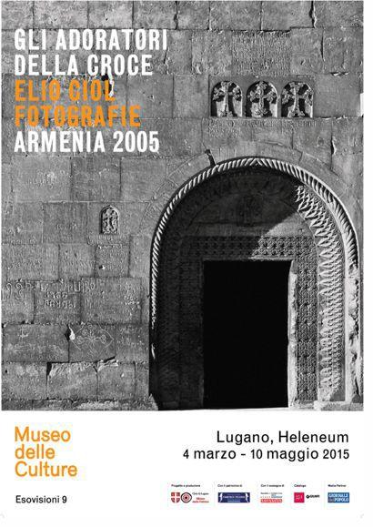 Mostra Gli adoratori della croce. Elio Ciol. Fotografie. Armenia 2005 Lugano